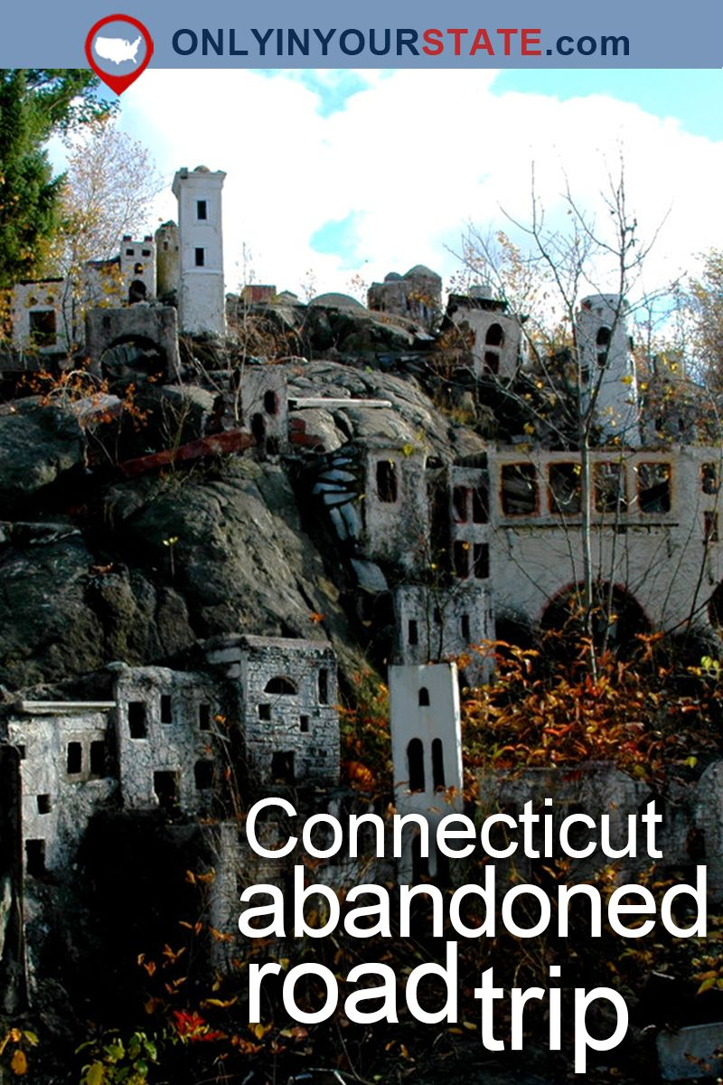 Take A Thrilling Road Trip To The 5 Most Abandoned Places In Connecticut Connecticut Travel Road Trip Places Connecticut Attractions