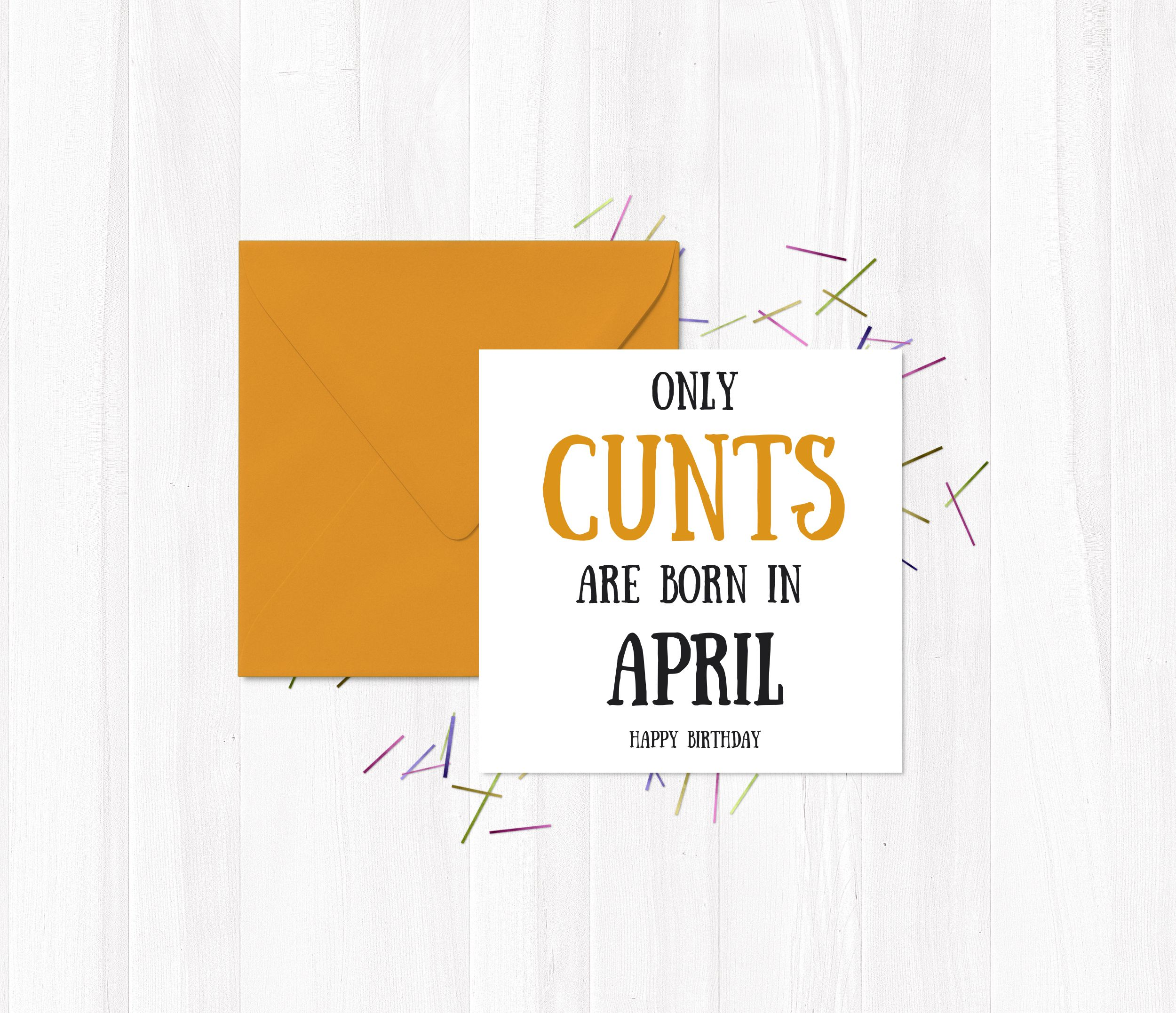 funny Greetings Cards ly cunts are born in April Happy