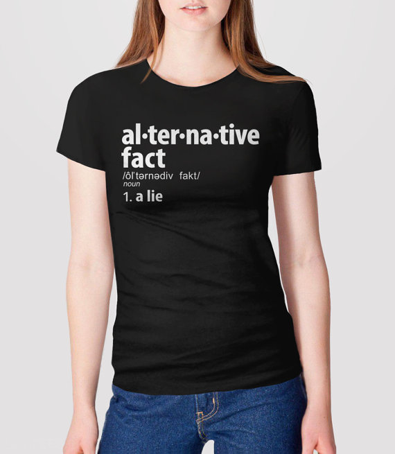 1d3d7b147 Alternative Facts Shirt | anti trump shirt, feminist t-shirt, not my  president, funny shirt, alternative facts are lies tshirt, definition