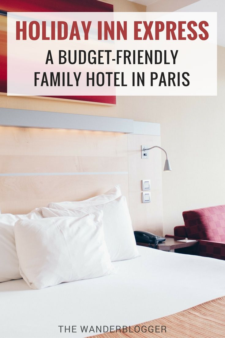 Holiday Inn Express A Budget Friendly Family Hotel In Paris With