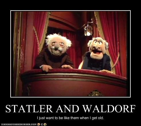 Statler waldorf i just want to be like them when i get - Beaker muppets quotes ...