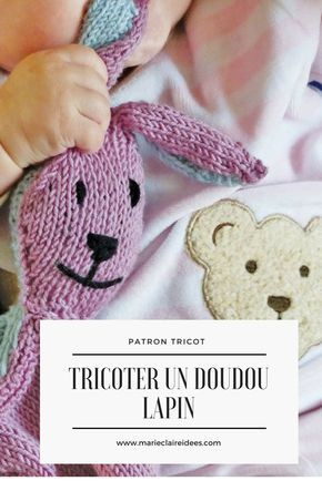 Tricoter un doudou lapin / Knitting patterns for kids