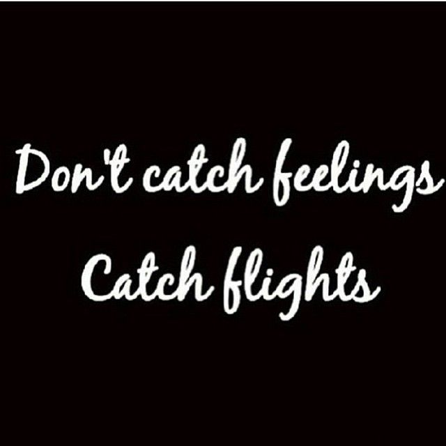 Dont Catch Feelings Catch Flights Fashion Printed Tees Travel