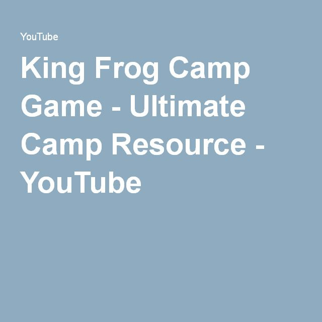 King Frog Camp Game - Ultimate Camp Resource - YouTube