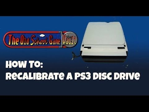 How to Calibrate a Playstation 3 Disc Drive, PS3 - The Old School Game Vault