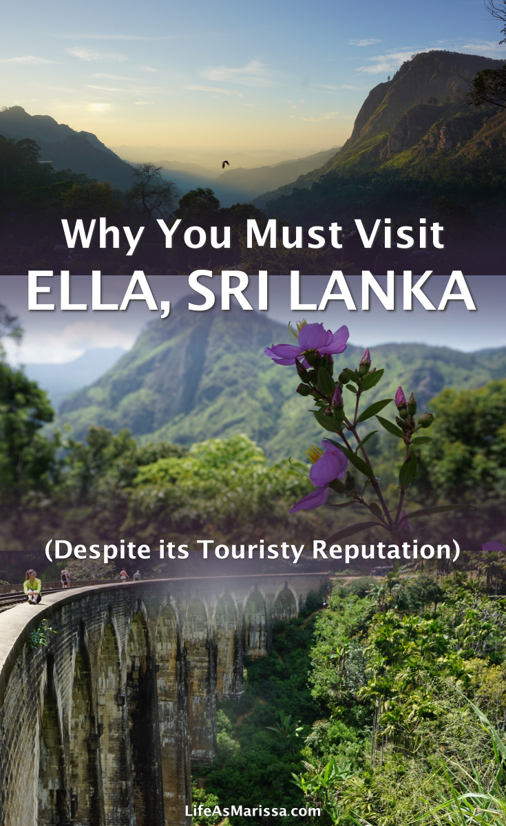 Why Ella Sri Lanka Is Still Worth Visiting Despite Its Touristy Reputation Life As Marissa Asia Travel Travel Destinations Asia Best Places To Travel