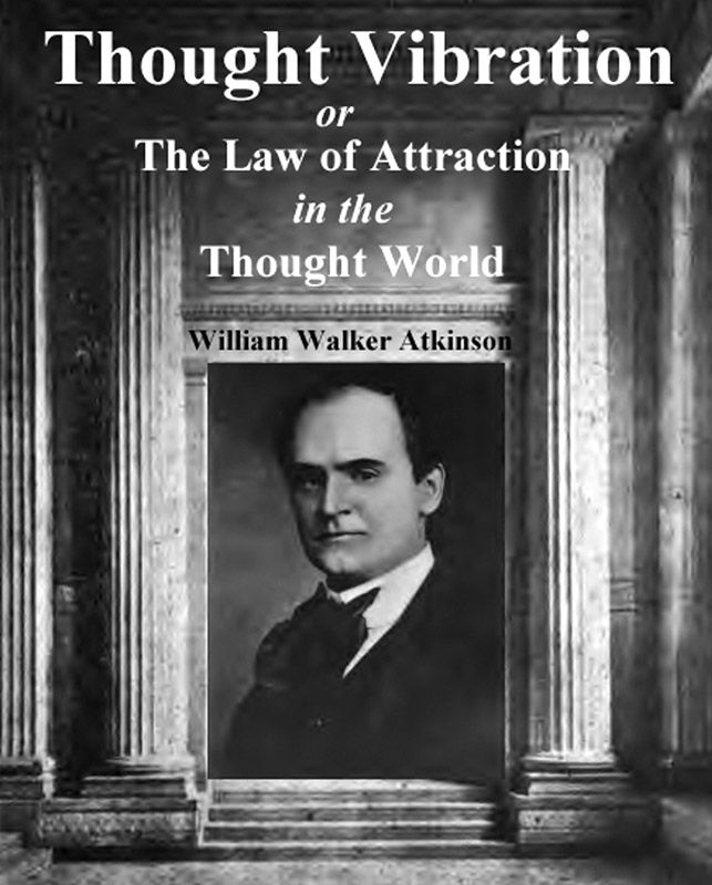 """William Walker Atkinson...      The Law of Attraction was mentioned in the Kybalion, by William Walker Atkinson--it is a compendium of the teaching of Hermes Trismegistus (the Hermetic Teachings)...This stuff is VERY, VERY old, and was NOT made up by """"The Secret"""" or Abraham-Hicks......LOL!"""