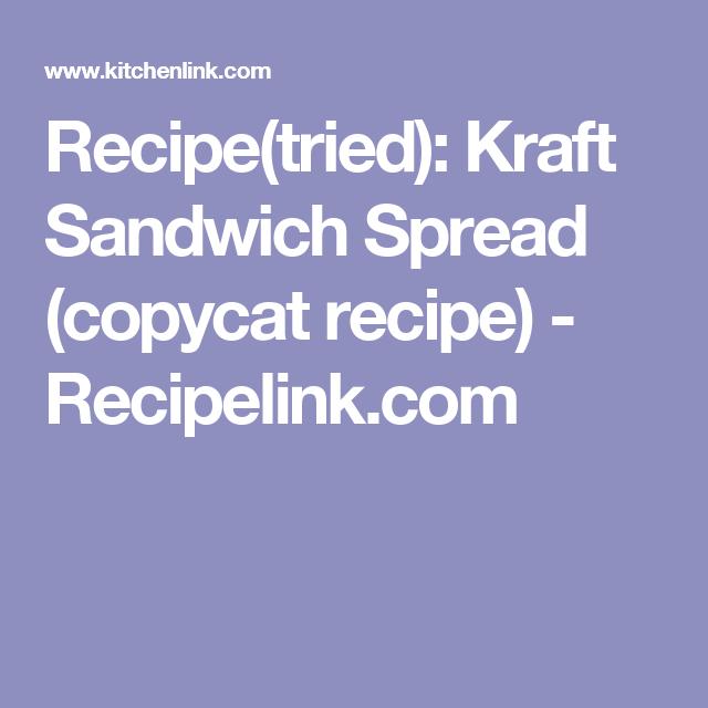 Recipe(tried): Kraft Sandwich Spread (copycat recipe) - Recipelink.com