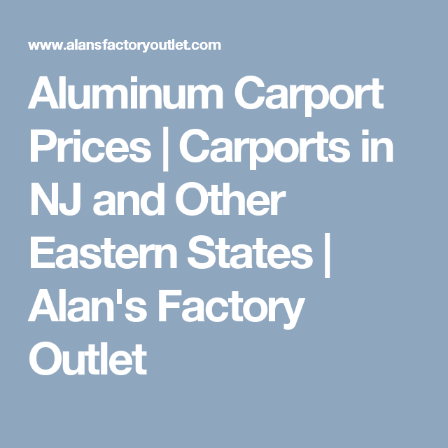 Aluminum Carport Prices | Carports in NJ and Other Eastern ...