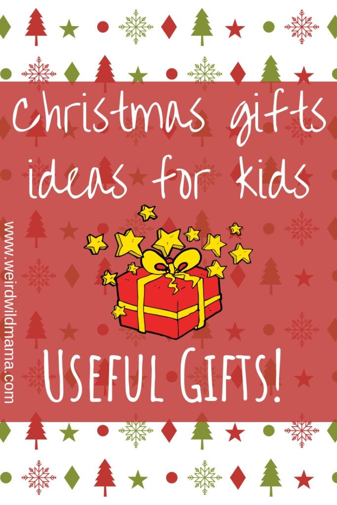 Useful Christmas gifts for kids! - Weird Wild Mama ...
