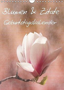 Blumen & Zitate Geburtstagskalender Wandkalender 2017 DIN A4 hoch - Kalender bestellen