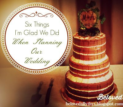 Beloved: Six Things I'm Really Glad We Did When Planning For Our Wedding