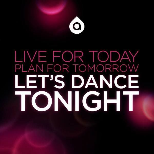 Life For Today Plan For Tomorrow Let S Dance Tonight Lets Dance Words Dance