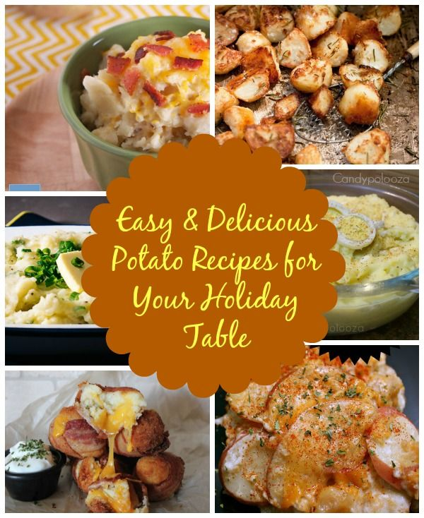 Easy & Delicious Potato Recipes for your Holiday Table!