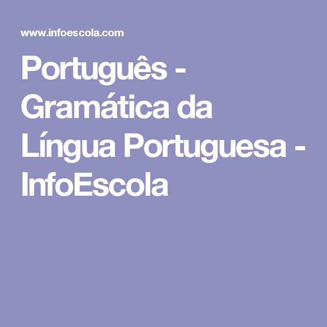Português - Gramática da Língua Portuguesa - InfoEscola