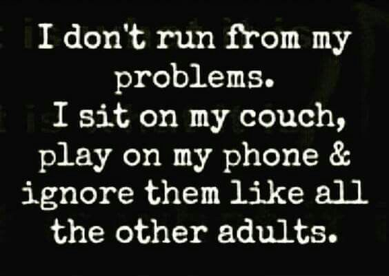 Don't run from problems