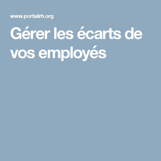 Gérer les écarts de vos employés