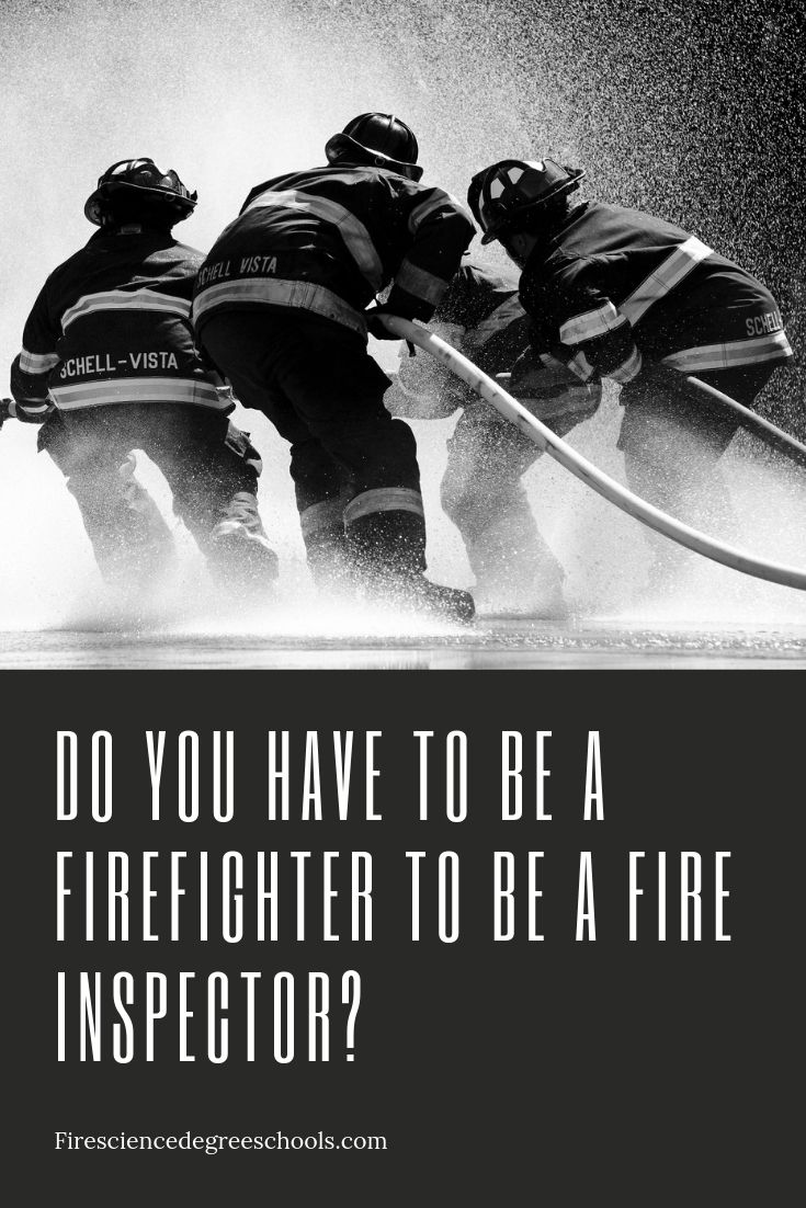 Do you have to be a firefighter to be a fire inspector