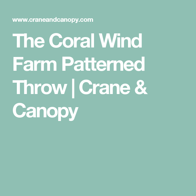The Coral Wind Farm Patterned Throw   Crane & Canopy