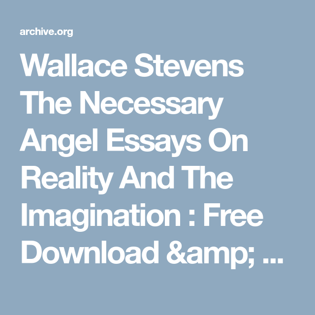 Essay Proposal Outline Wallace Stevens The Necessary Angel Essays On Reality And The Imagination   Free Download  Streaming  Internet Archive Science And Religion Essay also High School Personal Statement Sample Essays Wallace Stevens The Necessary Angel Essays On Reality And The  Modest Proposal Essay Examples