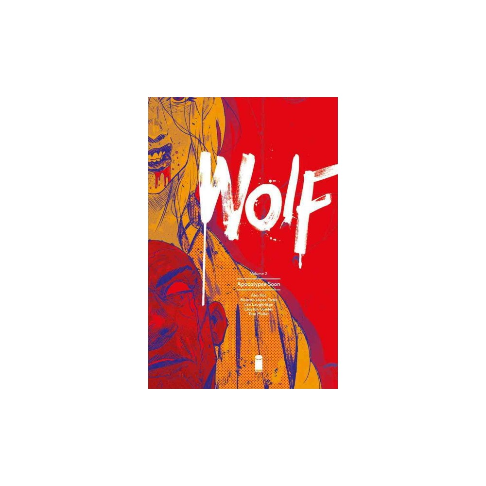Wolf 2 : Apocalypse Soon (Paperback) (Ales Kot)