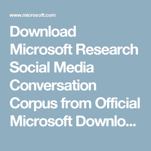 Download Microsoft Research Social Media Conversation Corpus