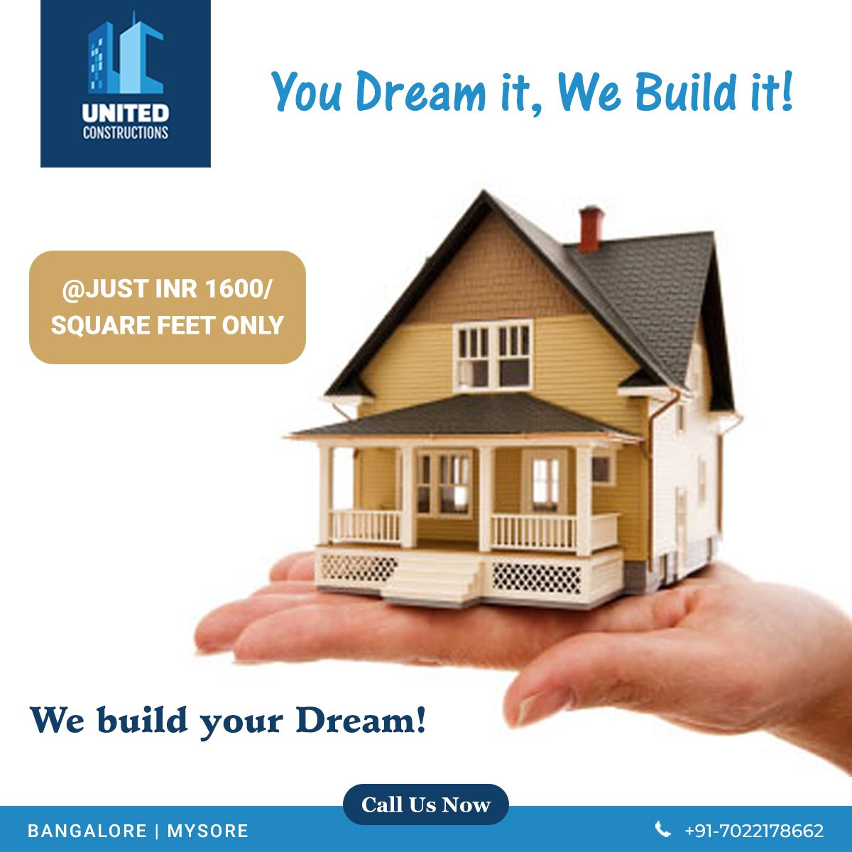 United Constructions Builds Your Dream Home When You Dream For A Home In Bengaluru Mysuru And Find It Difficult To The Unit Build Your Dream Home Construction