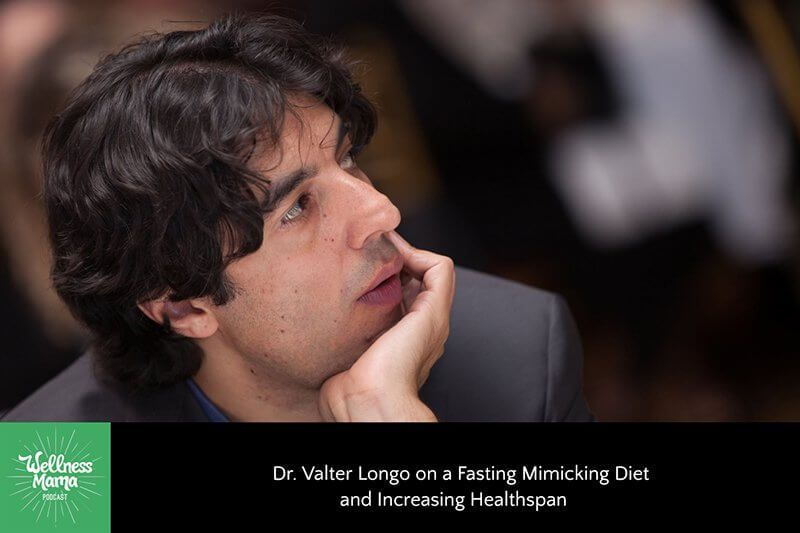 Dr Valter Longo On The Fasting Mimicking Diet Wellness Mama Podcast Wellness Mama Healthspan Podcasts