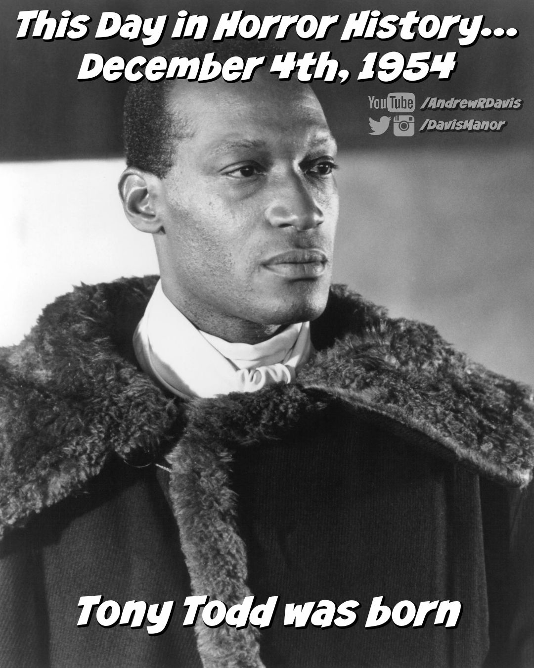 This Day in Horror History... December 4th, 1954 Tony Todd was born