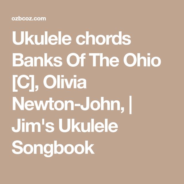 Ukulele Chords Banks Of The Ohio C Olivia Newton John Jims