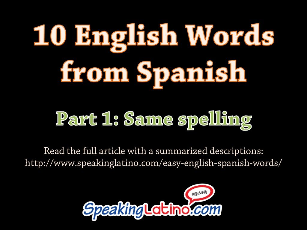 #SlideShare 10 Easy English Words from Spanish. #SpanishWords via http://www.speakinglatino.com/easy-english-spanish-words/