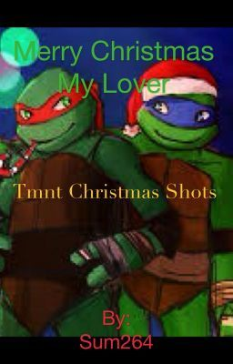 Merry Christmas My Lover - Raph's favorite cookies Raph x Mikey
