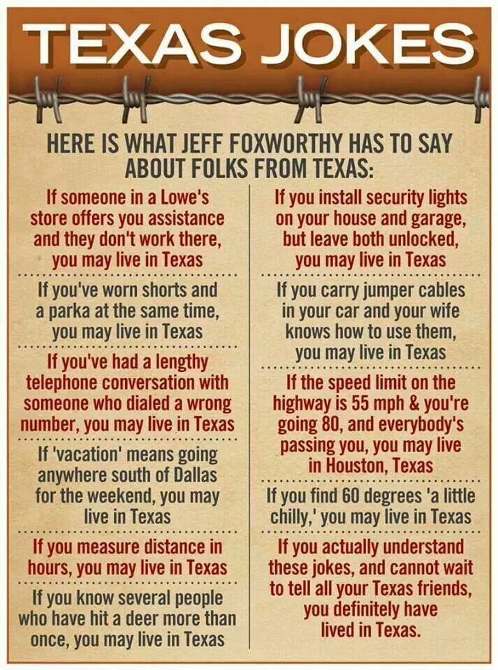 Yeap, they are all true.  I'm Texan to the Bone.