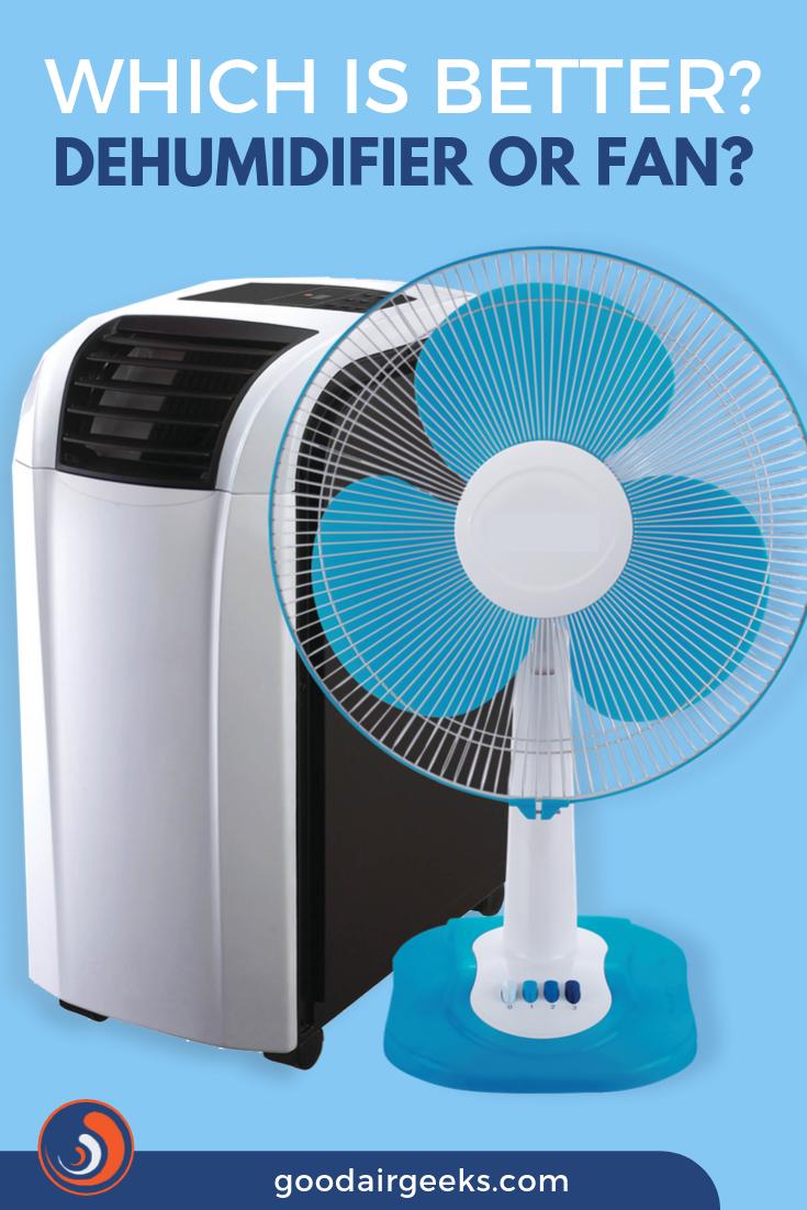 Dehumidifier vs Fan Which is Better? Dehumidifiers