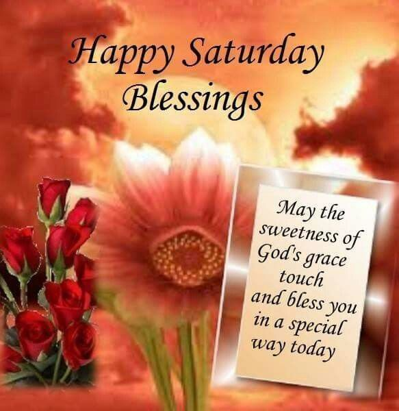 Happy Saturday Blessings Good Morning Saturday Saturday Quotes Happy