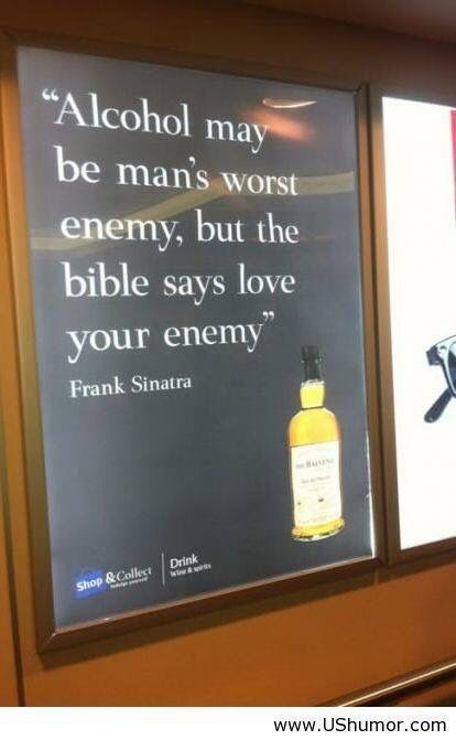 Love your enemies! Cheers!