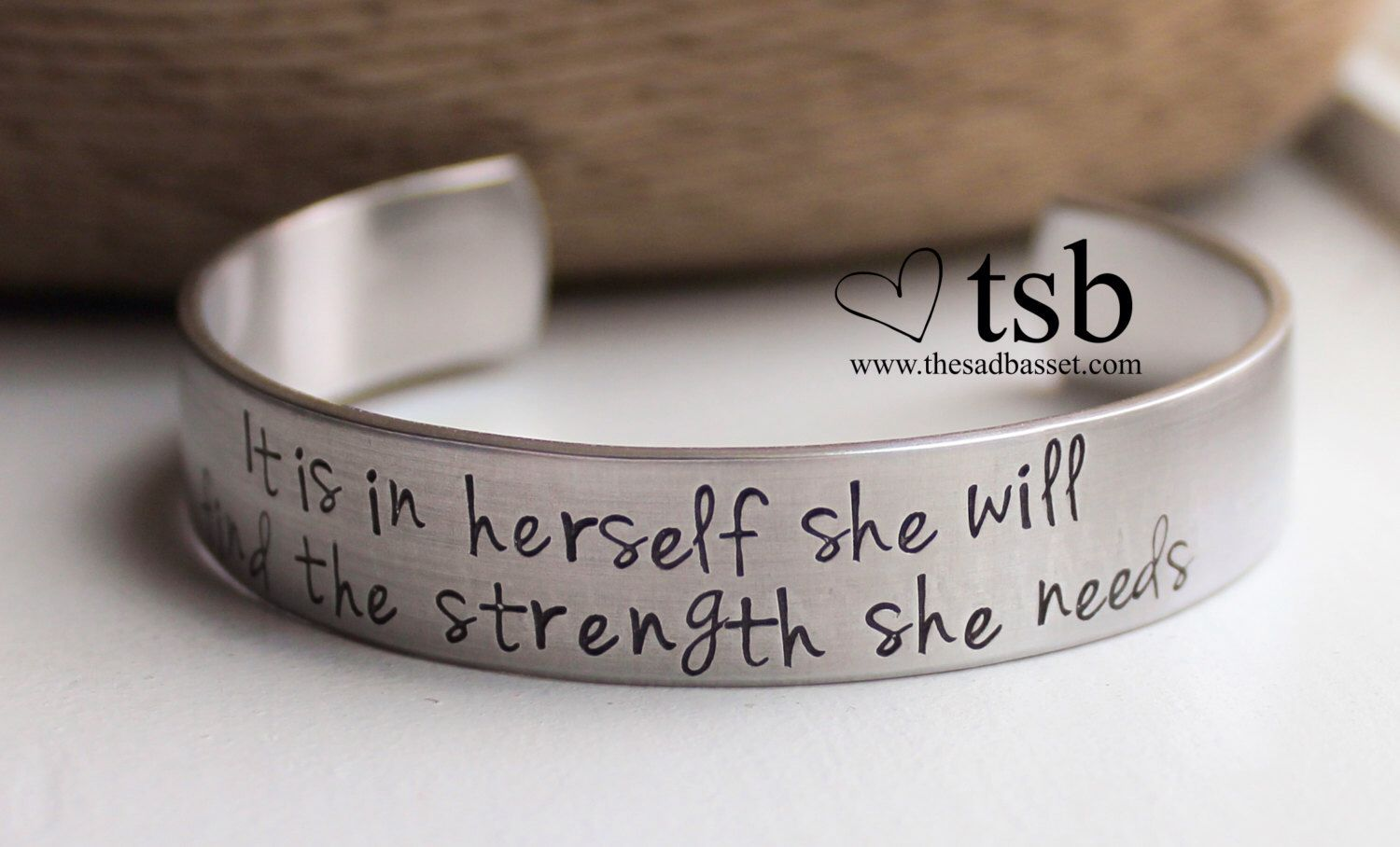 It Is In Herself She Will Find The Strength She Needs Handstamped Aluminum Cuff - Quote Jewelry, Inspirational Jewelry, Military Jewelry by TheSadBasset on Etsy https://www.etsy.com/listing/168352695/it-is-in-herself-she-will-find-the