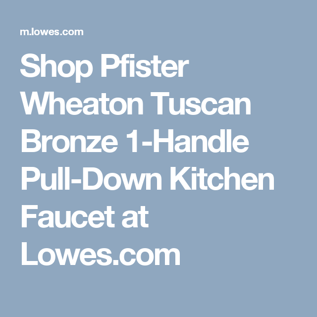 Shop Pfister Wheaton Tuscan Bronze 1 Handle Pull Down Kitchen Faucet