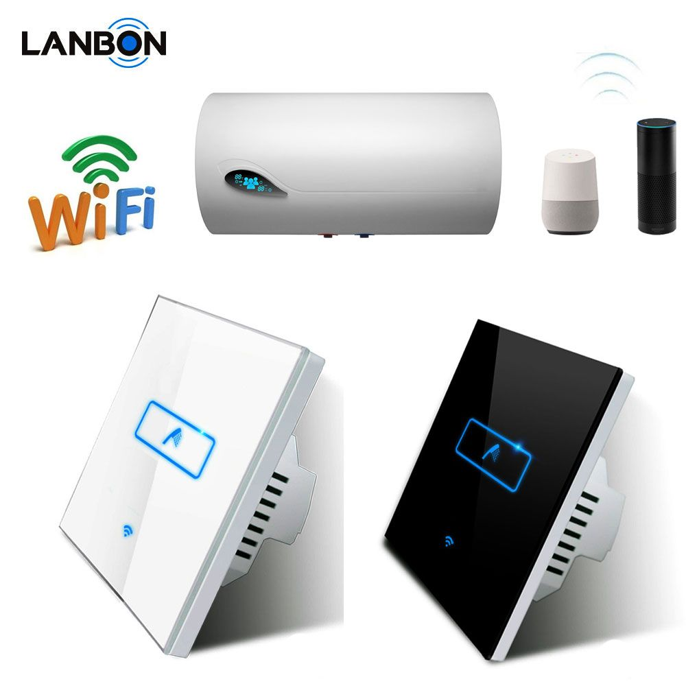 Lanbon Wifi Switch Smart Home Automation Water Heater Remote Control Wall Switch Electrical Boiler Switch Time Smart Home Automation Home Automation Smart Home