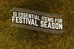 Beats N Geeks: 10 Essential Items For Festival Season