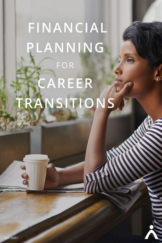 Financial Planning for Career Transitions Financial planning