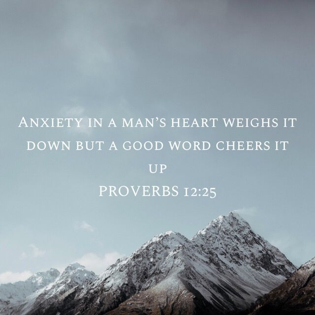 Proverbs 12:25 Anxiety in a man's heart weighs it down, But a good (encouraging) word makes it glad. | Amplified Bible (AMP) | Download The Bible App Now