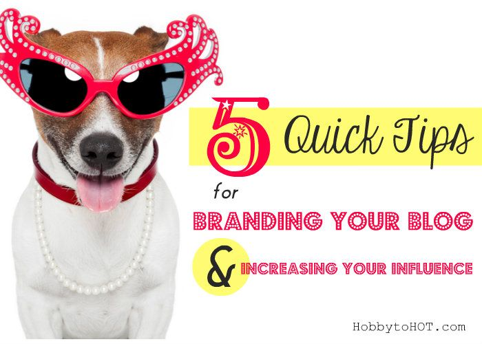 5 Quick Tips for Branding Your Blog and Increasing Your ...