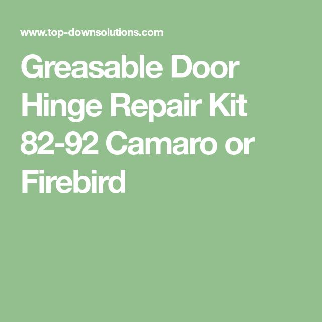 Door Hinge Repair Kit 82 92 Camaro Or Firebird Greasable In 2020 Door Hinge Repair Door Hinges Hinges