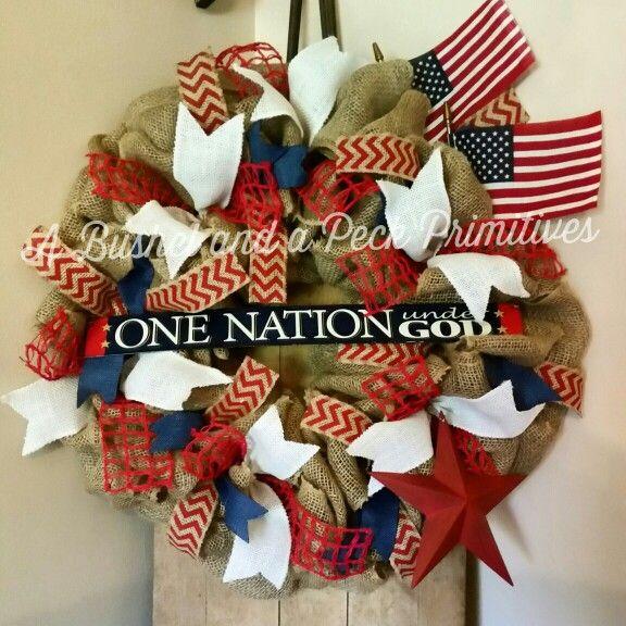 One Nation under God 4th of July wreath. https://m.facebook.com/Bushelandapeckprims