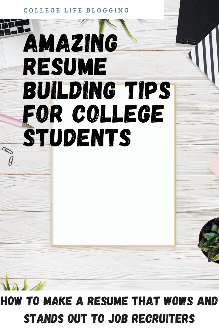 Amazing Resume Building Tips for College Students in 2020