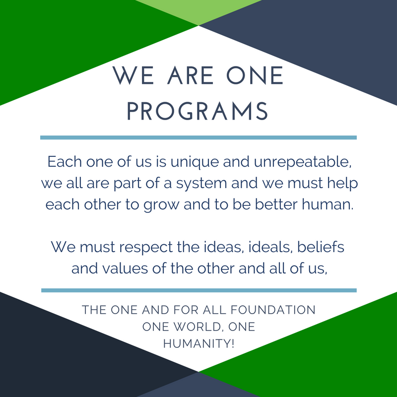 WE ARE ONE PROGRAMS The One and for All Foundation Dedicated