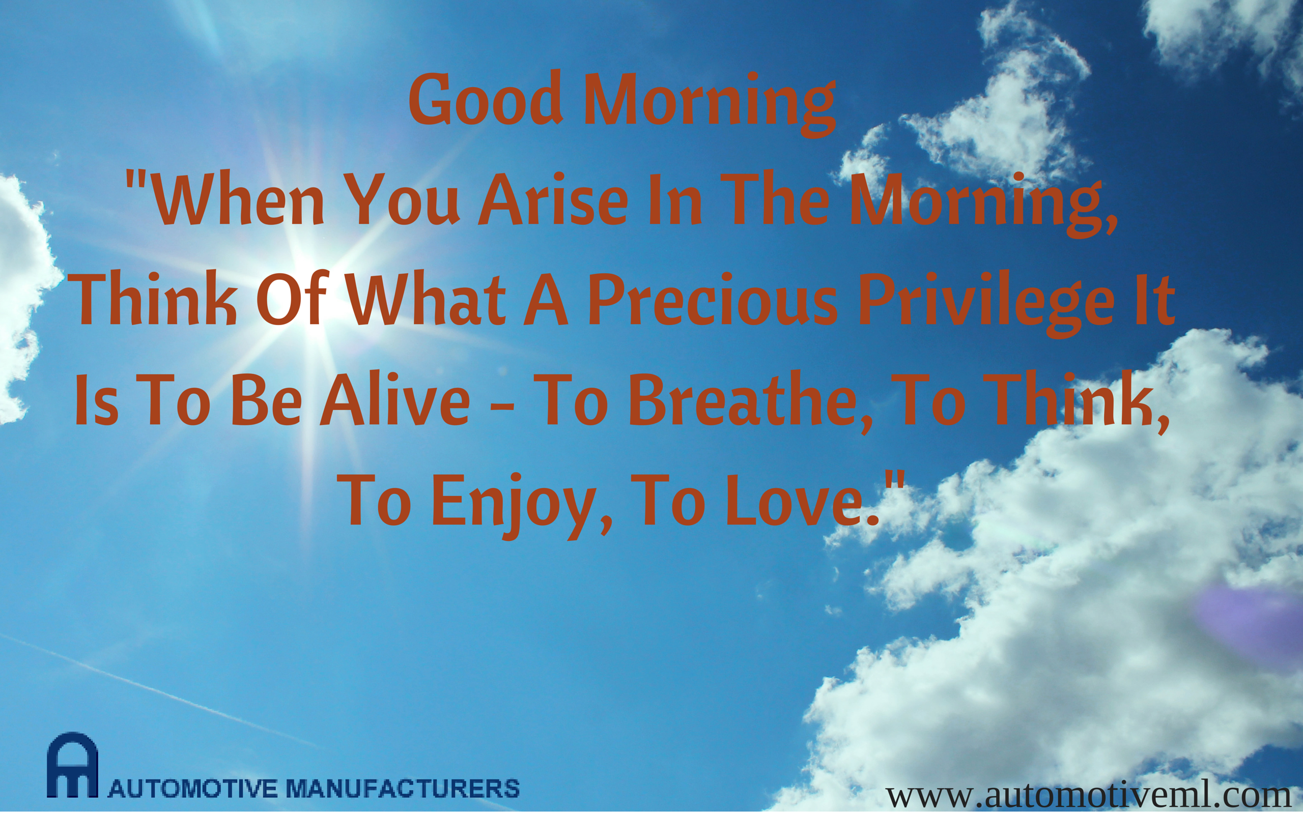 When You Arise In The Morning Think Of What A Precious Privilege It