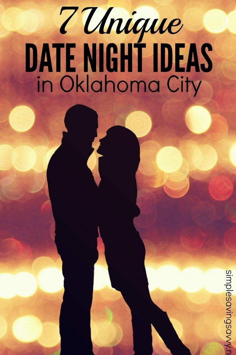 7 Unique Date Night Ideas In Oklahoma City Stewardship At Home Romantic Date Night Ideas Oklahoma City Things To Do Oklahoma City
