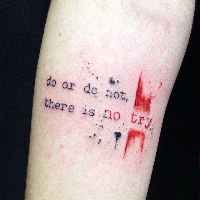 do or do not there is no try primeira tattoo da carol